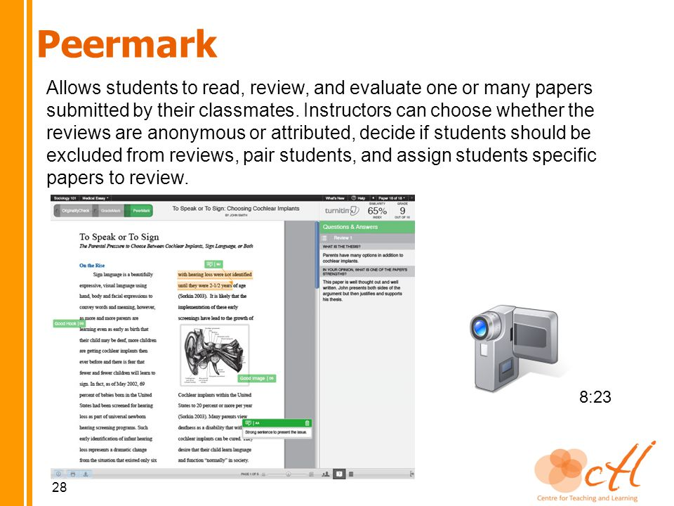 28 Peermark 8:23 Allows students to read, review, and evaluate one or many papers submitted by their classmates.