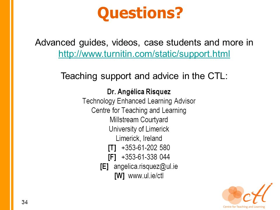 Dr. Angélica Risquez Technology Enhanced Learning Advisor Centre for Teaching and Learning Millstream Courtyard University of Limerick Limerick, Irela