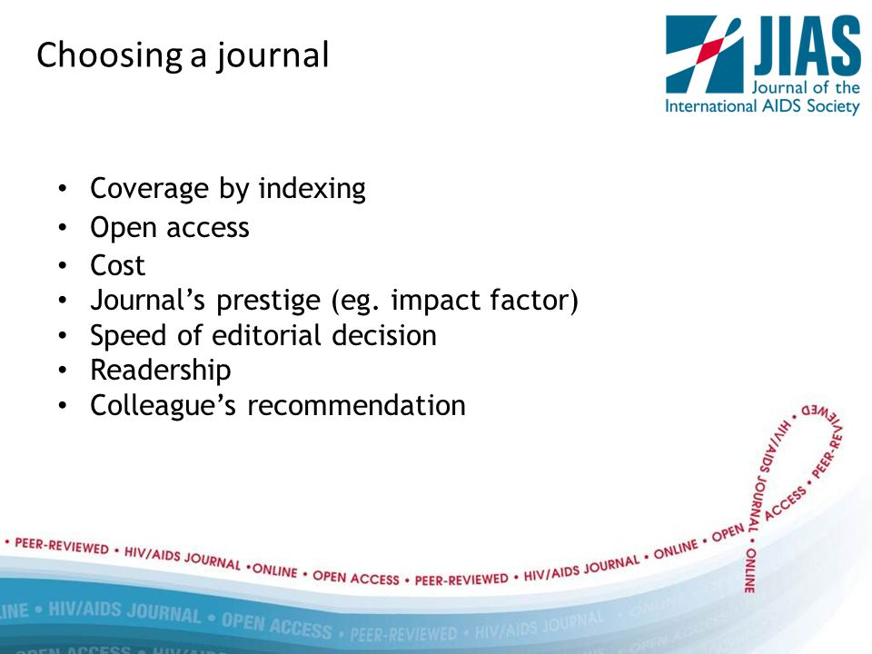 Choosing a journal Coverage by indexing Open access Cost Journal's prestige (eg.