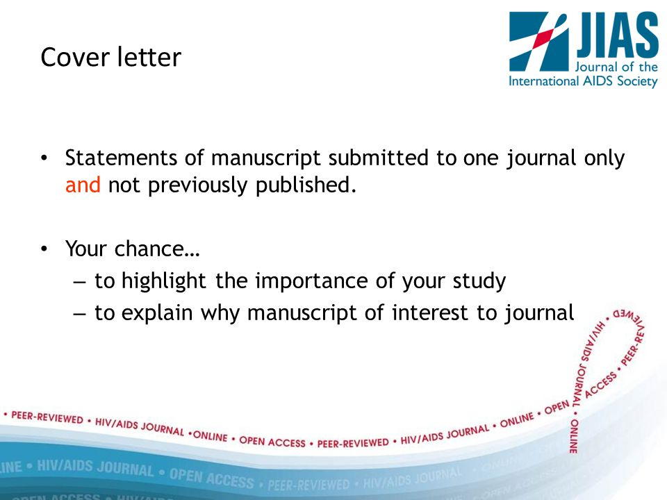 Cover letter Statements of manuscript submitted to one journal only and not previously published.