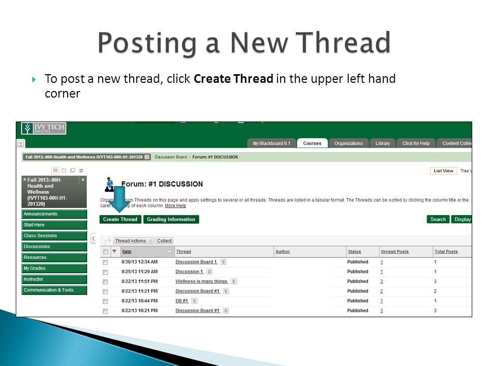  To post a new thread, click Create Thread in the upper left hand corner