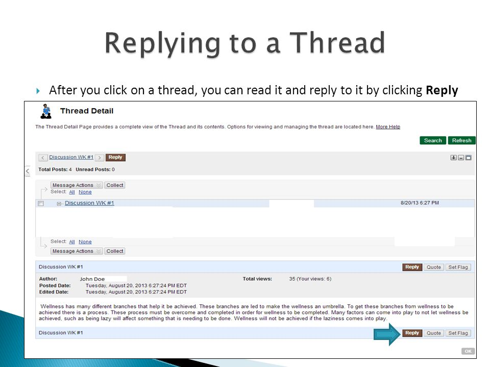  After you click on a thread, you can read it and reply to it by clicking Reply