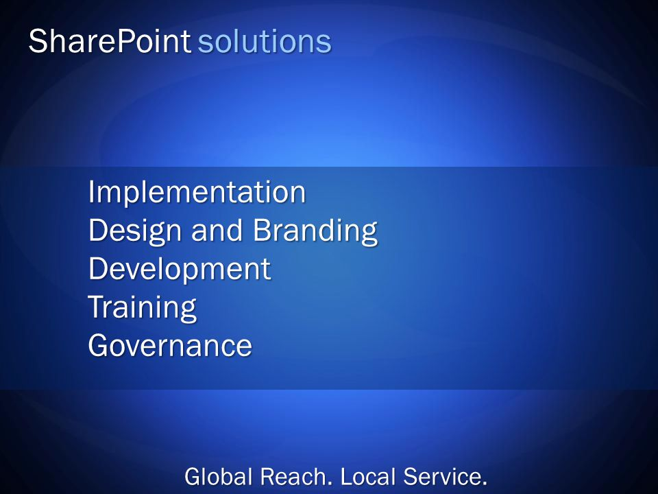 Implementation Design and Branding DevelopmentTrainingGovernance Global Reach.
