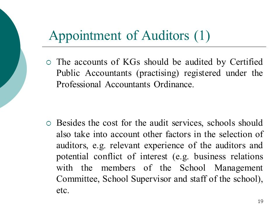 Appointment of Auditors (1)  The accounts of KGs should be audited by Certified Public Accountants (practising) registered under the Professional Acc