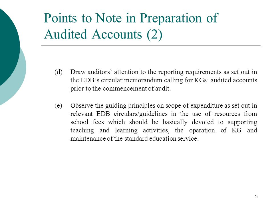 Points to Note in Preparation of Audited Accounts (2) (d)Draw auditors' attention to the reporting requirements as set out in the EDB's circular memor
