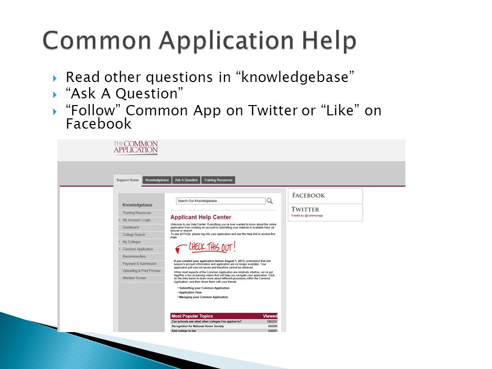 " Read other questions in ""knowledgebase""  ""Ask A Question""  ""Follow"" Common App on Twitter or ""Like"" on Facebook"