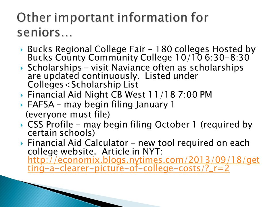  Bucks Regional College Fair – 180 colleges Hosted by Bucks County Community College 10/10 6:30-8:30  Scholarships – visit Naviance often as scholar