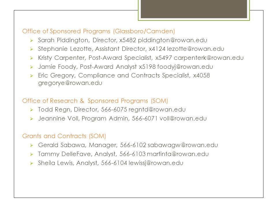 Office of Sponsored Programs (Glassboro/Camden)  Sarah Piddington, Director, x5482 piddington@rowan.edu  Stephanie Lezotte, Assistant Director, x412