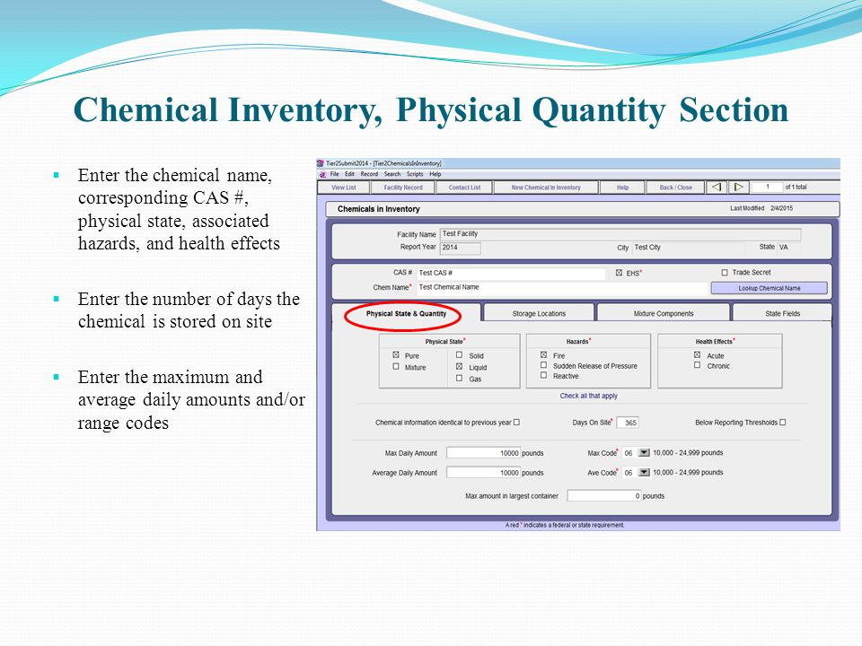 Chemical Inventory, Physical Quantity Section  Enter the chemical name, corresponding CAS #, physical state, associated hazards, and health effects 