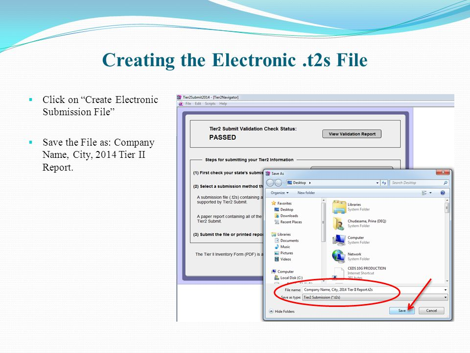 "Creating the Electronic.t2s File  Click on ""Create Electronic Submission File""  Save the File as: Company Name, City, 2014 Tier II Report."