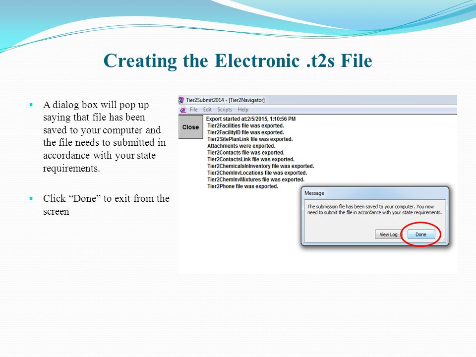 Creating the Electronic.t2s File  A dialog box will pop up saying that file has been saved to your computer and the file needs to submitted in accord