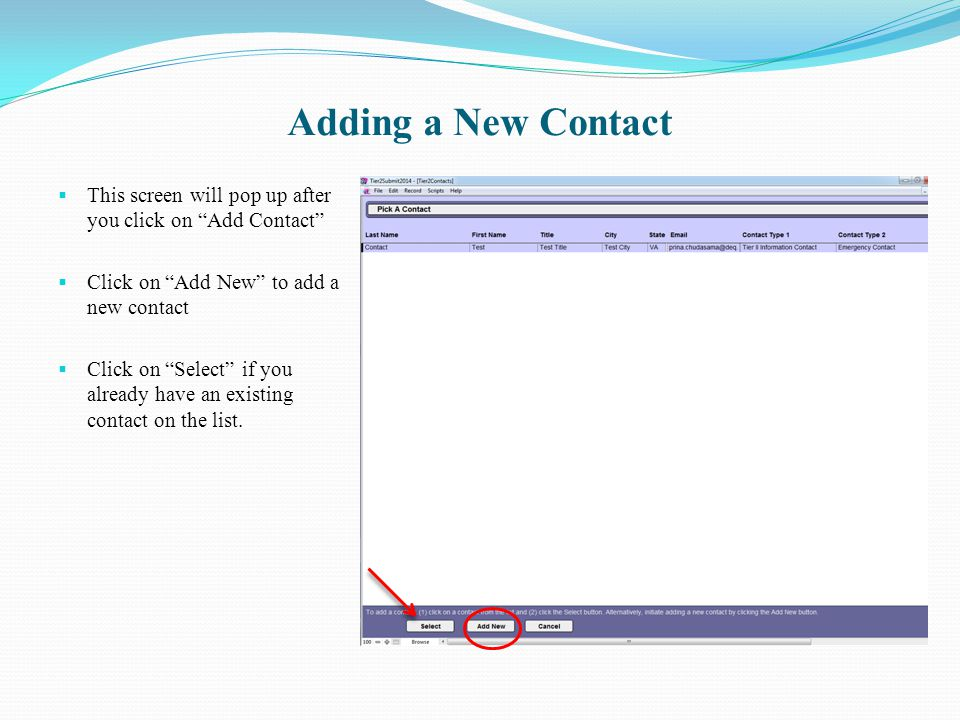 "Adding a New Contact  This screen will pop up after you click on ""Add Contact""  Click on ""Add New"" to add a new contact  Click on ""Select"" if you a"