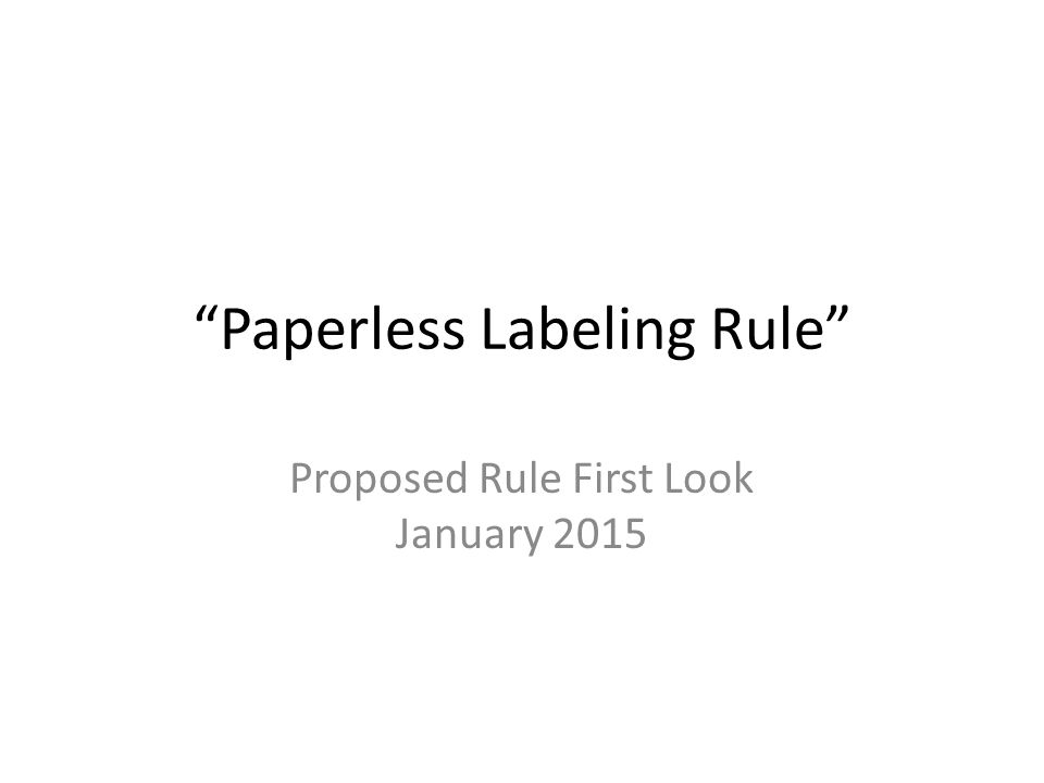 Paperless Labeling Rule Proposed Rule First Look January 2015