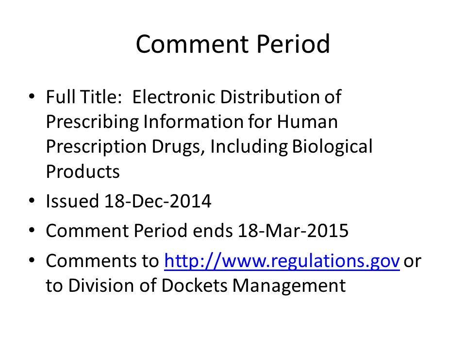 Proposed Label Statements Immediate Container Label and Outside package to bear a statement directing HCPs to FDA's labeling repository [21 CFR 201.100(b)(8), 21 CFR 610.61(t)] Biological product containers capable of bearing a full label [21 CFR 610.60(a)(8)] – Partial label rule not changed [21 CFR 610.60(c), (d)] Blood and blood components container label statement [21 CFR 606.121(c)] Current, fully-functional toll-free # to obtain current prescribing information [CFR 201.100(c)(5)] Distribution of prescribing information electronically [21 CFR 201.100(c)(3)]