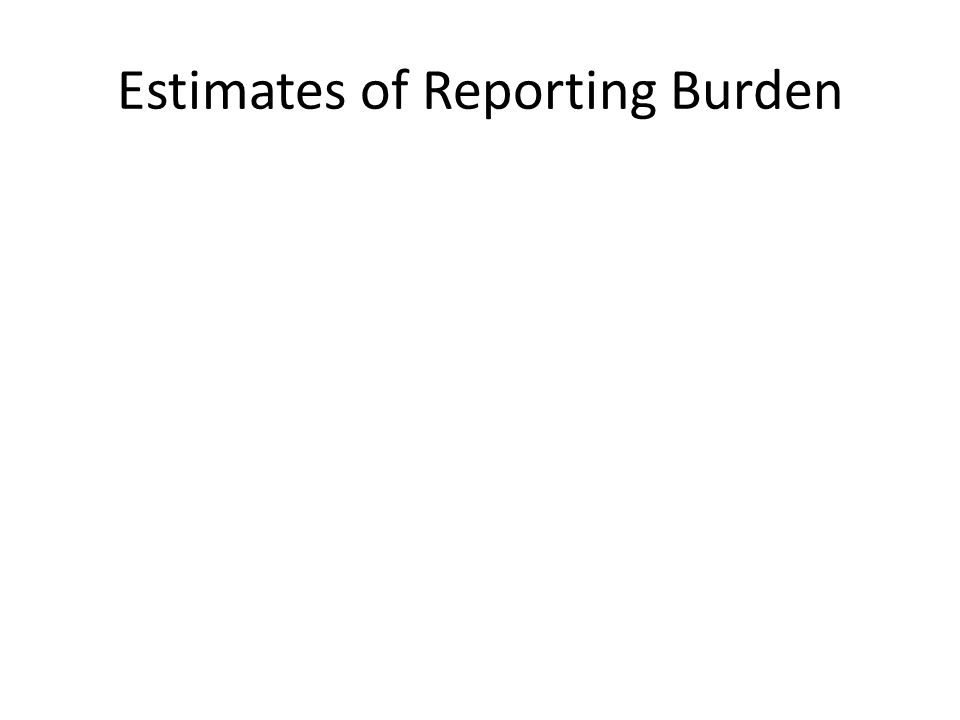 Estimates of Reporting Burden