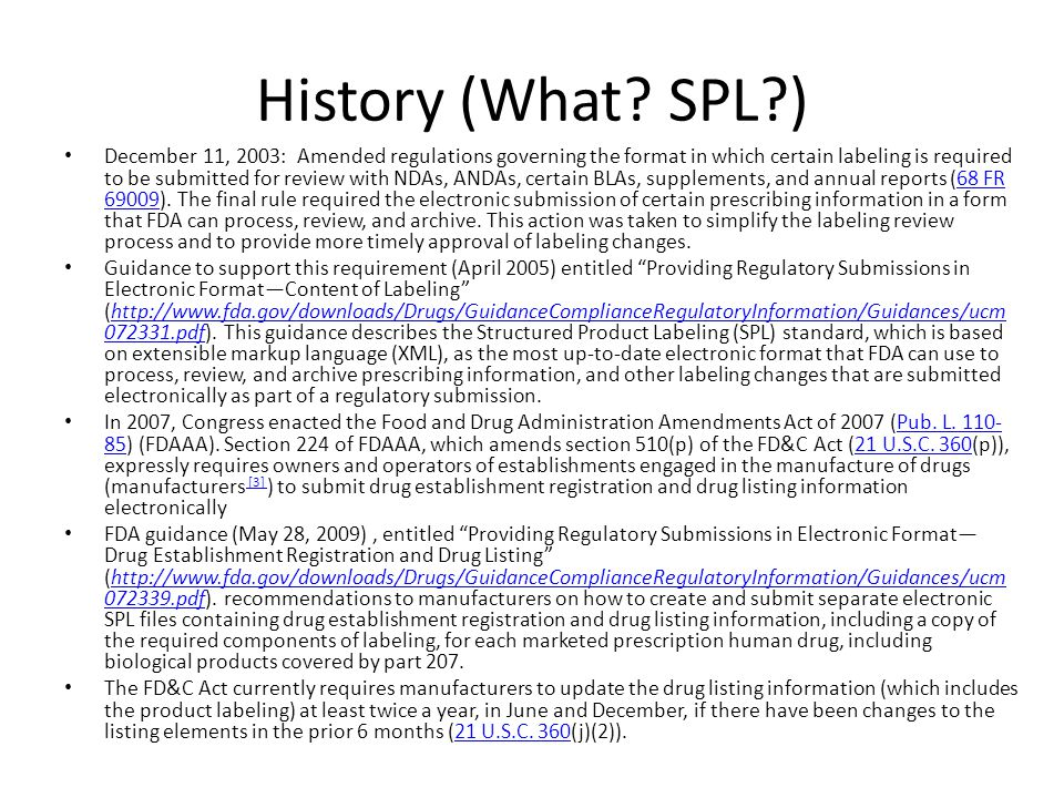History (What? SPL?) December 11, 2003: Amended regulations governing the format in which certain labeling is required to be submitted for review with