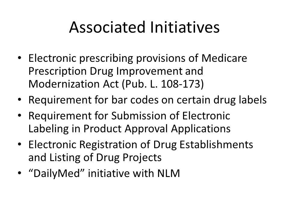 Associated Initiatives Electronic prescribing provisions of Medicare Prescription Drug Improvement and Modernization Act (Pub. L. 108-173) Requirement