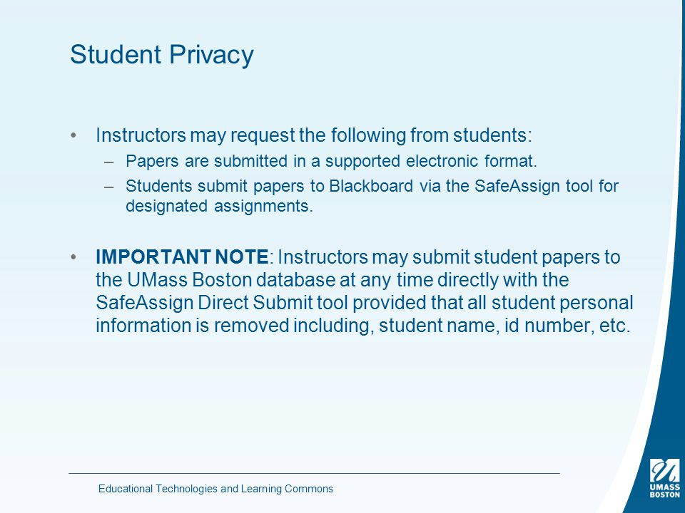 Student Privacy Instructors may request the following from students: –Papers are submitted in a supported electronic format.