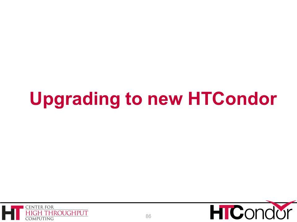 Upgrading to new HTCondor 86