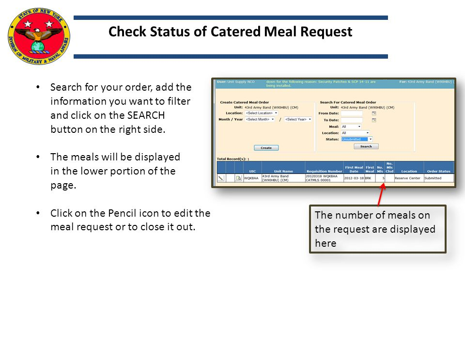 Search for your order, add the information you want to filter and click on the SEARCH button on the right side. The meals will be displayed in the low