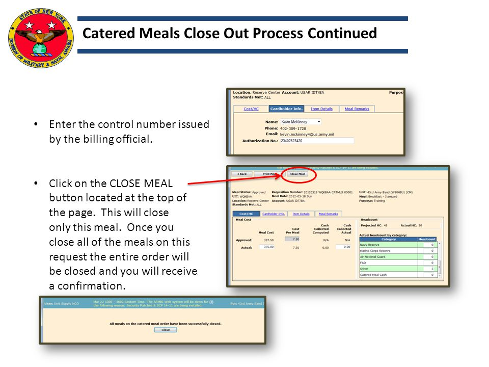 Enter the control number issued by the billing official. Click on the CLOSE MEAL button located at the top of the page. This will close only this meal