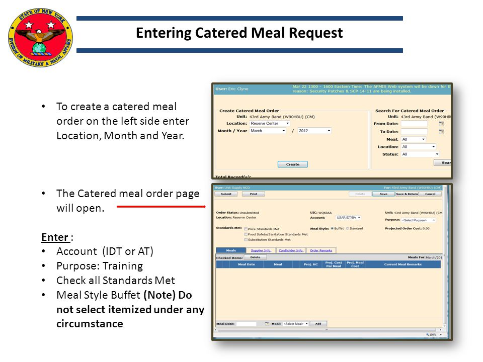 At the bottom left of the page enter the date meal(s) will be served Enter the type of meal from the drop menu Click ADD This will add the catered meal to the meals list above.