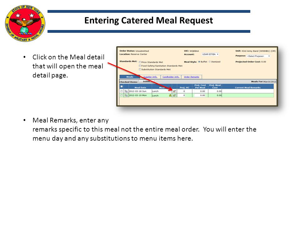 Click on the Meal detail that will open the meal detail page. Meal Remarks, enter any remarks specific to this meal not the entire meal order. You wil
