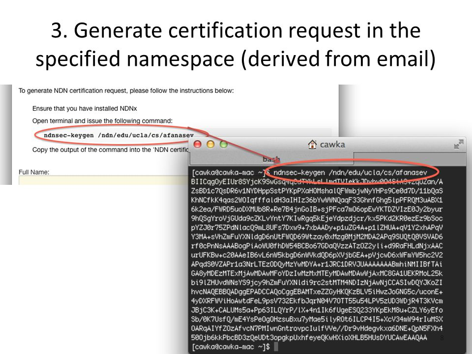 3. Generate certification request in the specified namespace (derived from email) 8