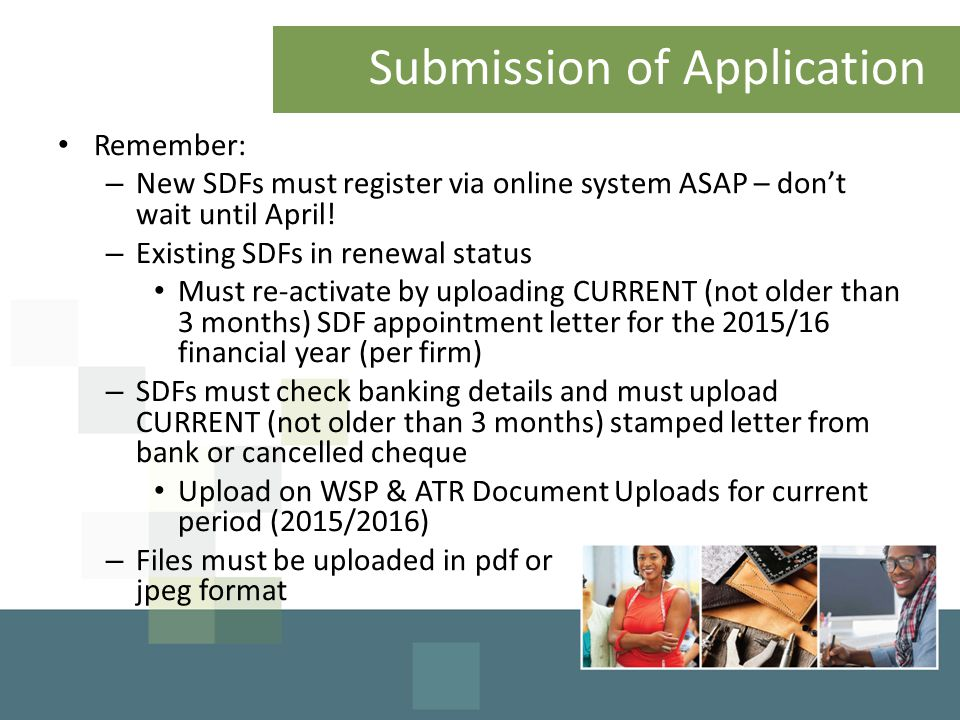 Submission of Application Remember: – New SDFs must register via online system ASAP – don't wait until April.