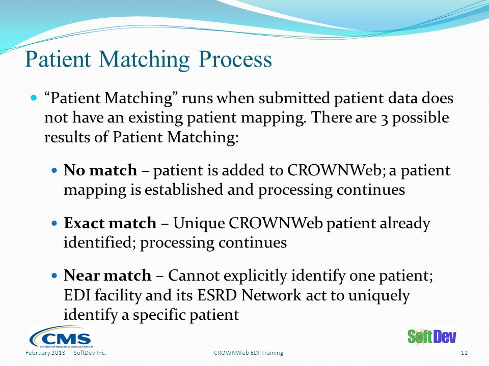 Patient Matching Process Patient Matching runs when submitted patient data does not have an existing patient mapping.