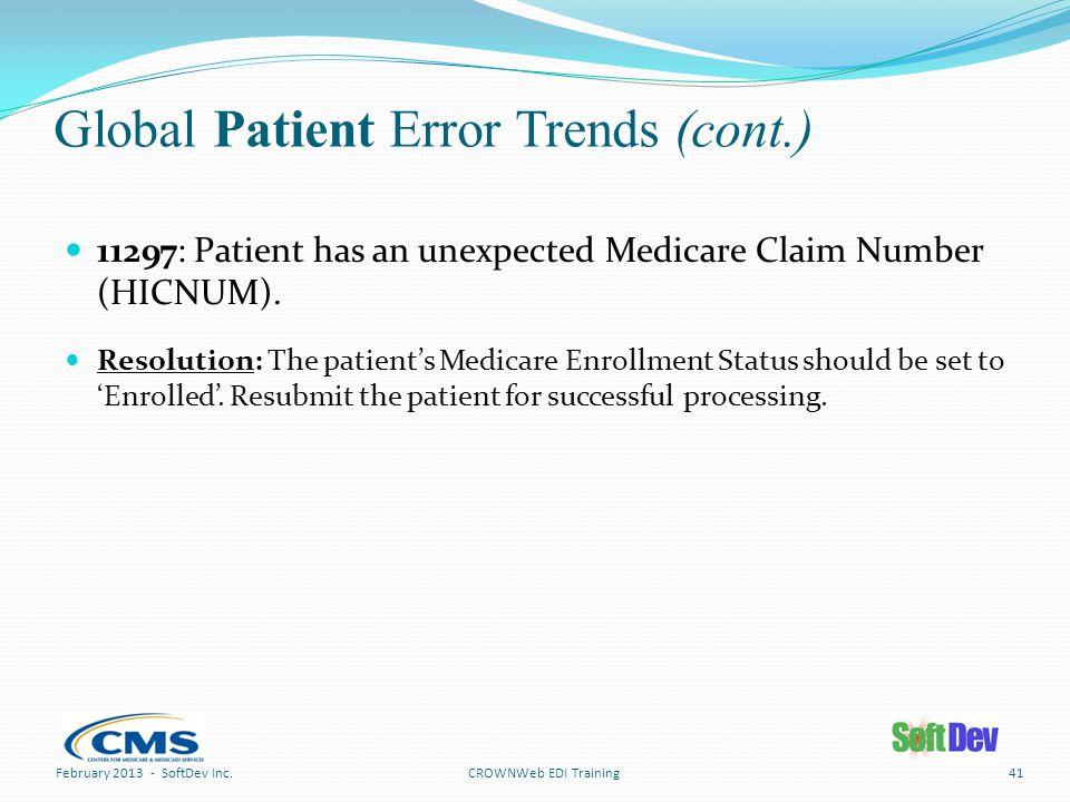 Global Patient Error Trends (cont.) CROWNWeb EDI Training 11297: Patient has an unexpected Medicare Claim Number (HICNUM).