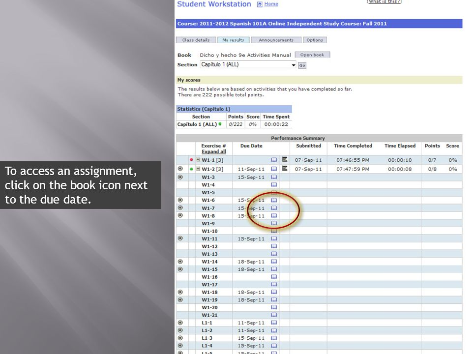 To access an assignment, click on the book icon next to the due date.
