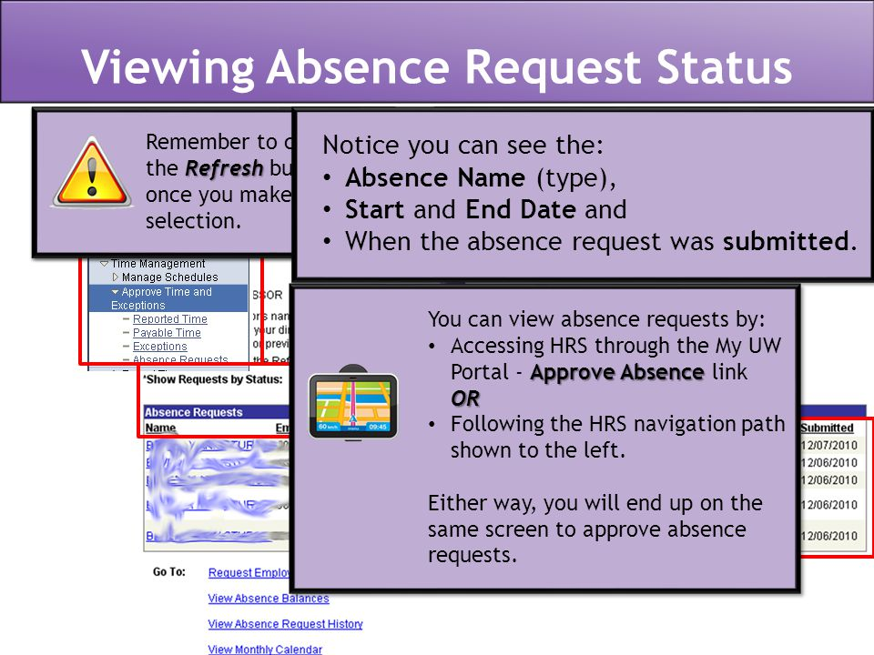 Viewing Absence Request Status From the Show Requests by Status field, you can choose to see Pending, Approved, or Denied Absences. You can view absen