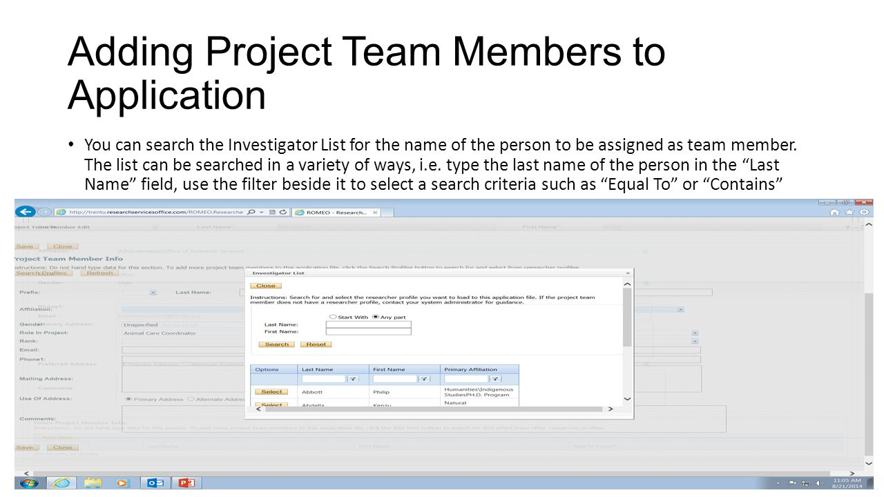 Adding Project Team Members to Application Once you have identified you team member – click on select .
