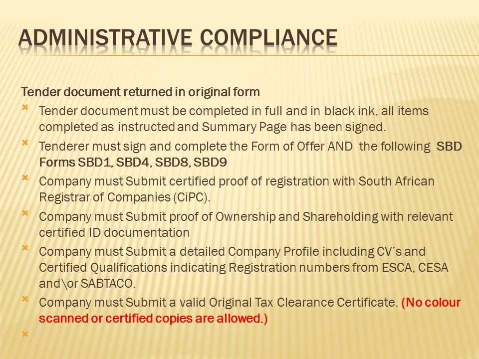 Tender document returned in original form Tender document must be completed in full and in black ink, all items completed as instructed and Summary Page has been signed.