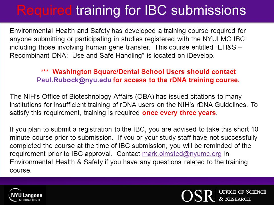 O FFICE OF S CIENCE & R ESEARCH OSR After reviewing this PowerPoint Presentation, you will be able to: Request a Kerberos ID (KID) Request access to @NYULMC Login to Research Navigator IBC via @NYULMC Objectives