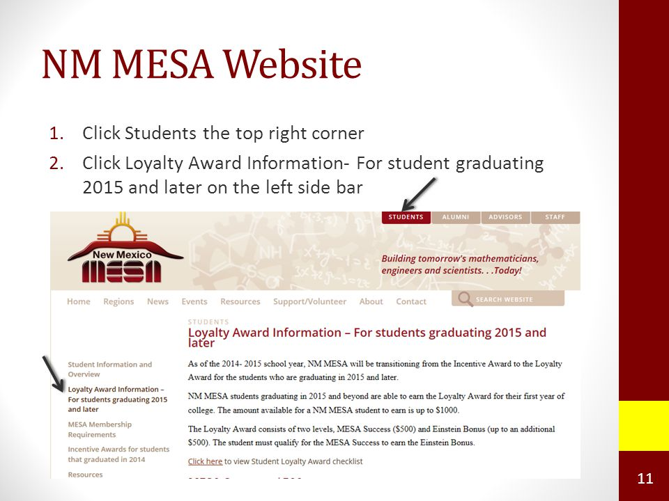 NM MESA Website 1.Click Students the top right corner 2.Click Loyalty Award Information- For student graduating 2015 and later on the left side bar 11