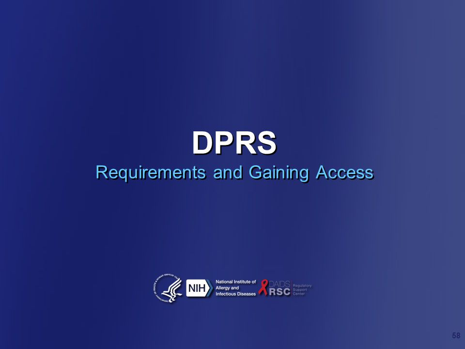 DPRS Requirements and Gaining Access 58