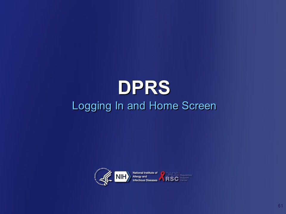 DPRS Logging In and Home Screen 61