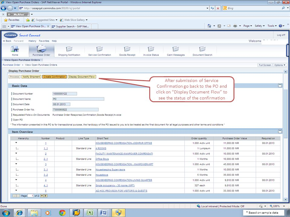 After submission of Service Confirmation go back to the PO and click on Display Document Flow to see the status of the confirmation * Based on sample data