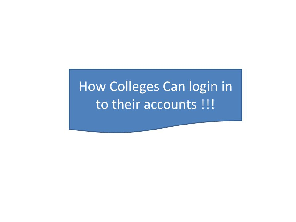 How Colleges Can login in to their accounts !!!