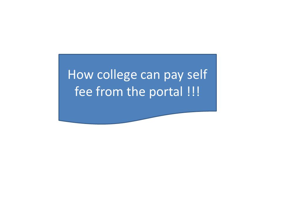 How college can pay self fee from the portal !!!