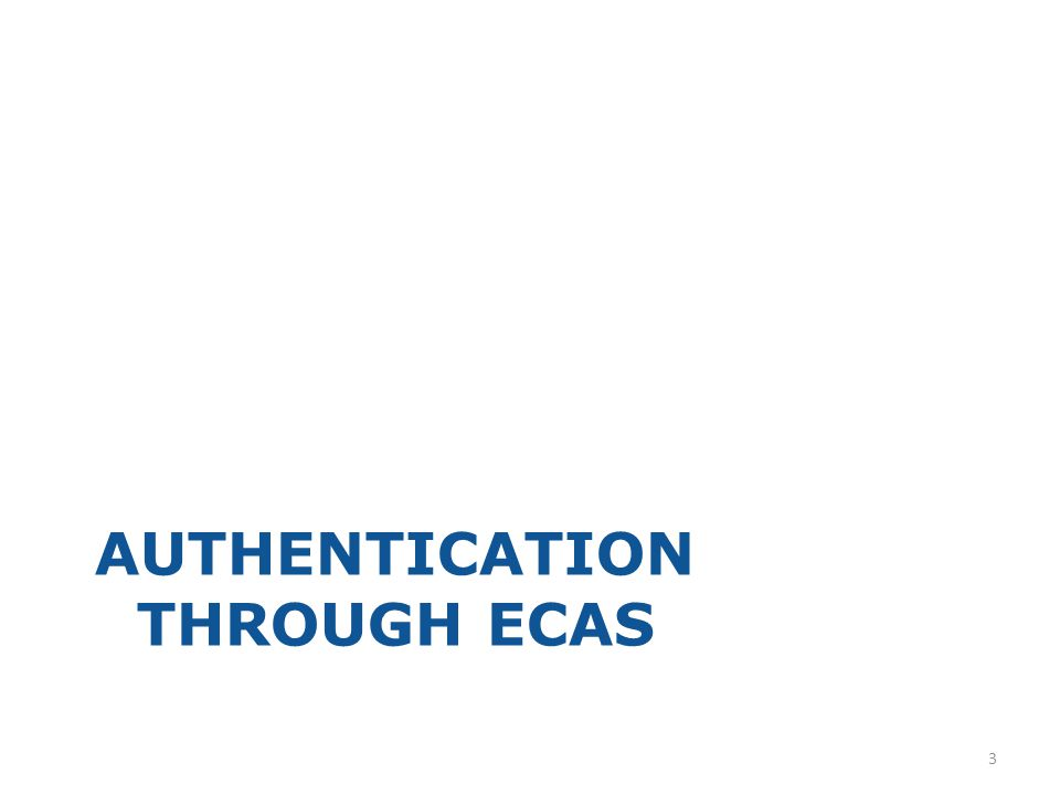 AUTHENTICATION THROUGH ECAS 3