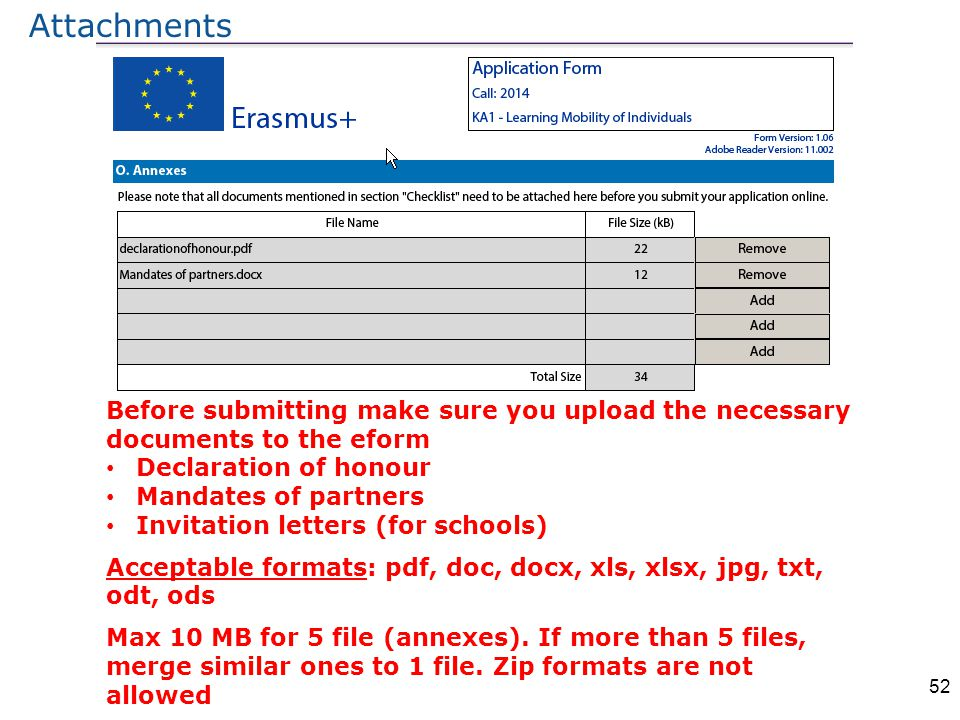 52 Before submitting make sure you upload the necessary documents to the eform Declaration of honour Mandates of partners Invitation letters (for scho