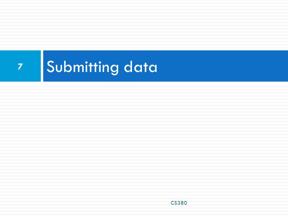 Submitting data CS380 7