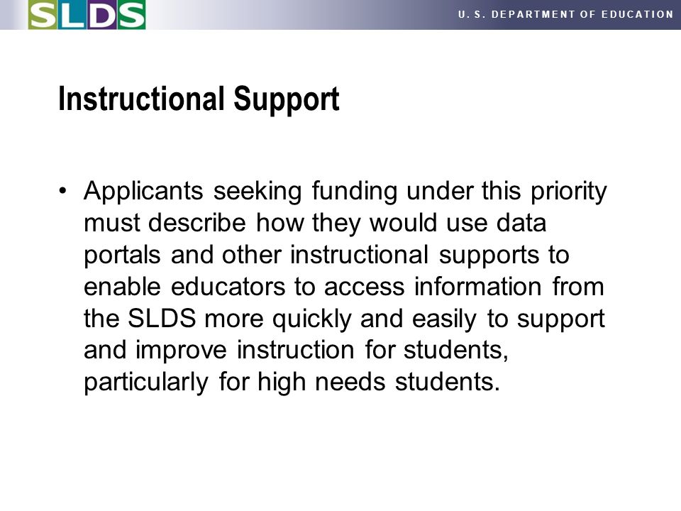 U. S. DEPARTMENT OF EDUCATION Instructional Support Applicants seeking funding under this priority must describe how they would use data portals and o