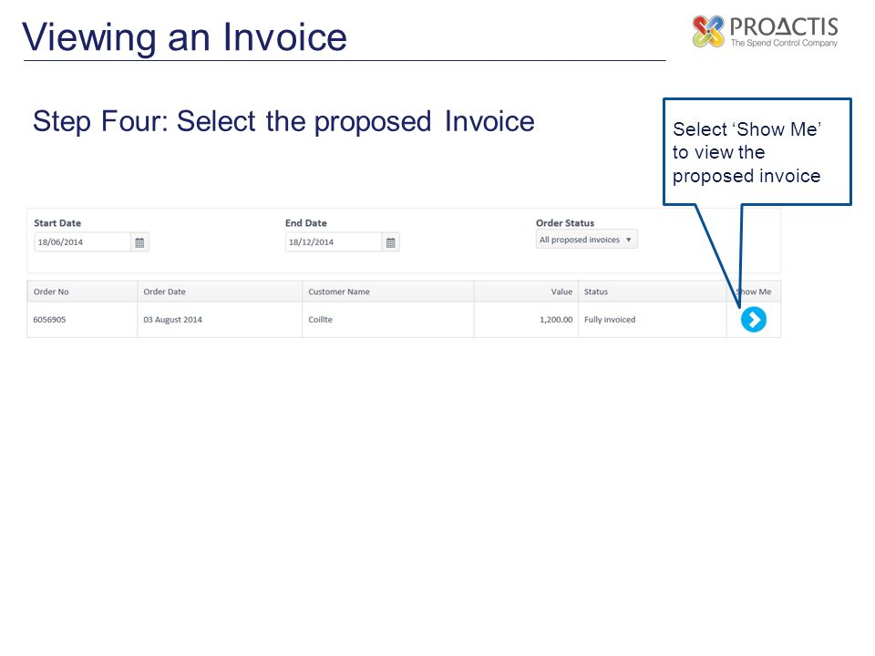 Viewing an Invoice Step Four: Select the proposed Invoice Select 'Show Me' to view the proposed invoice