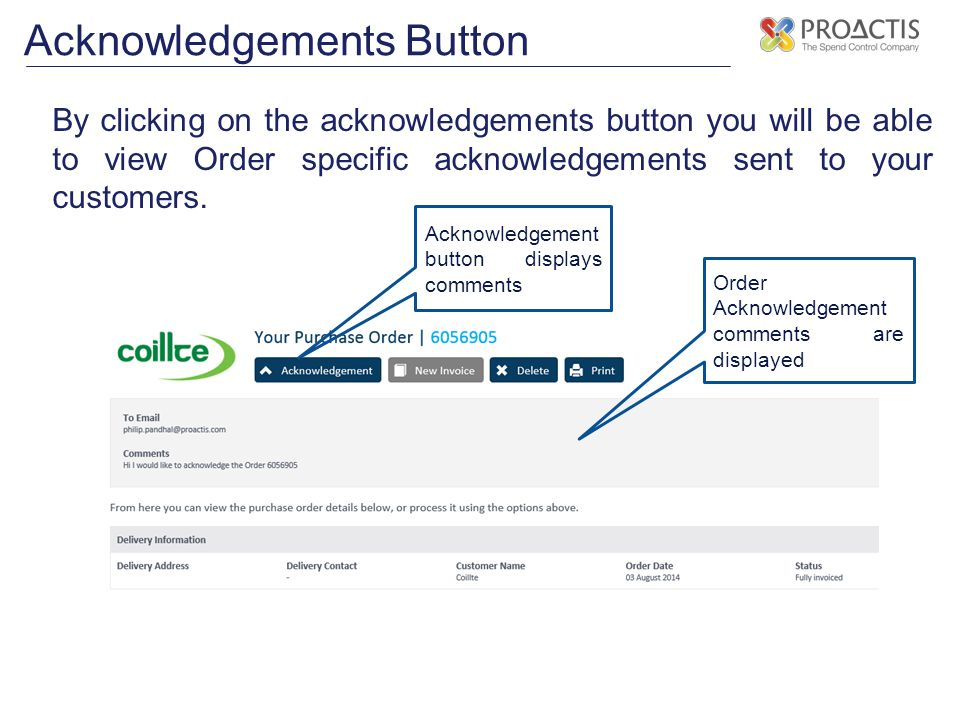 Acknowledgements Button By clicking on the acknowledgements button you will be able to view Order specific acknowledgements sent to your customers.