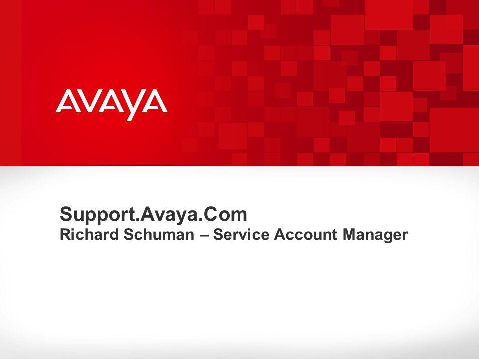 Support.Avaya.Com Richard Schuman – Service Account Manager