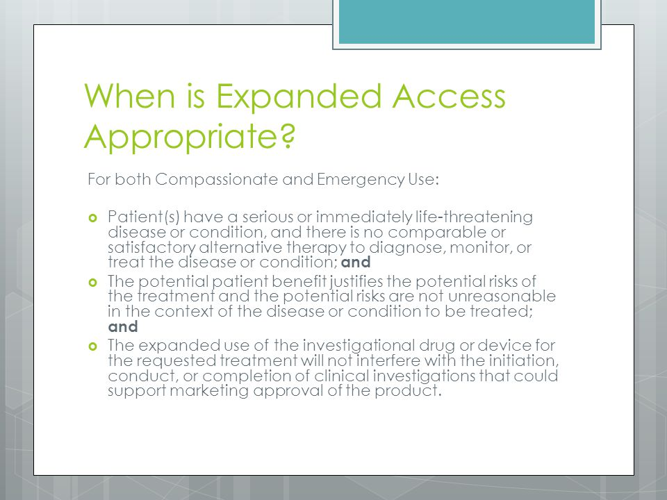 When is Expanded Access Appropriate.